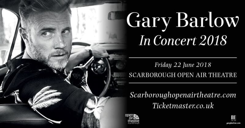 Gary Barlow Brings 2018 UK Tour To Scarborough Open Air Theatre