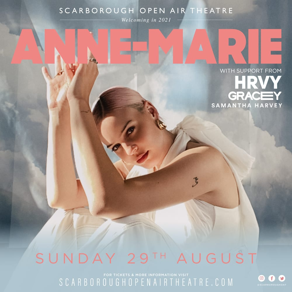 ANNE-MARIE, HRVY, GRACEY AND SAMANTHA HARVEY JOIN SCARBOROUGH 2021 LINE-UP